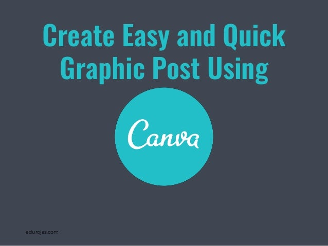 edurojas.com Create Easy and Quick Graphic Post Using