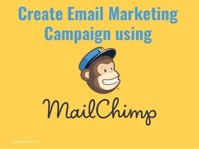 edurojas.com Create Email Marketing Campaign using