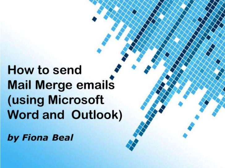 1    This presentation assumes that your    Microsoft Word is linked to Microsoft    Outlook and has been configured to   ...