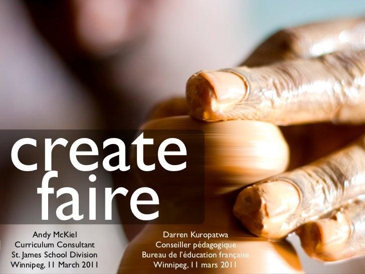 create faire Andy McKiel Curriculum Consultant                                 Darren Kuropatwa                           ...