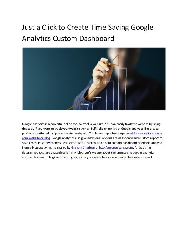 Just a Click to Create Time Saving Google Analytics Custom Dashboard Google analytics is a powerful online tool to track a...