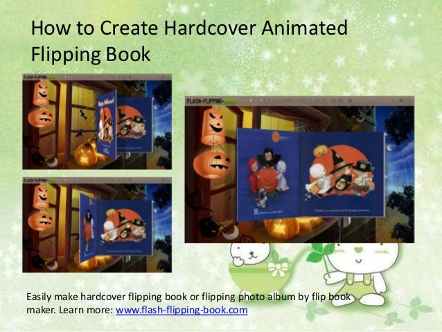 How to Create Hardcover AnimatedFlipping BookEasily make hardcover flipping book or flipping photo album by flip bookmaker...