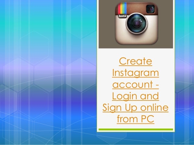 Create Instagram account - Login and Sign Up online from PC