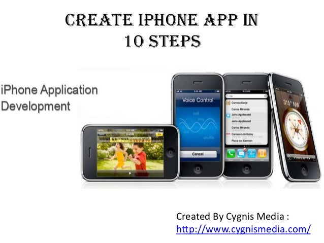 Create iPhone App in 10 Steps Created By Cygnis Media : http://www.cygnismedia.com/