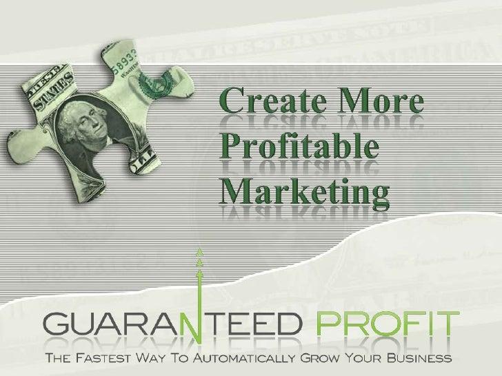 Create More Profitable Marketing <br />