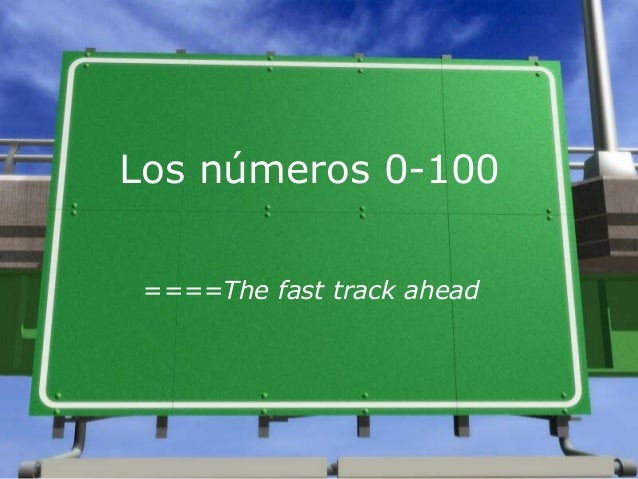 Los números 0-100 ====The fast track ahead