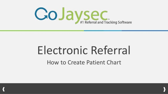 Electronic Referral How to Create Patient Chart