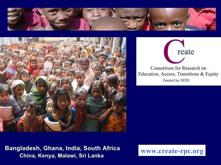 www.create-rpc.org Bangladesh, Ghana, India, South Africa China, Kenya, Malawi, Sri Lanka