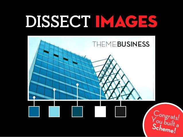 DISSECT images THEME:BUSINESS Congrats!You built aScheme!