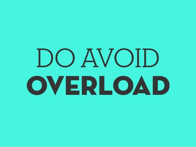 DO AVOID OVERLOAD