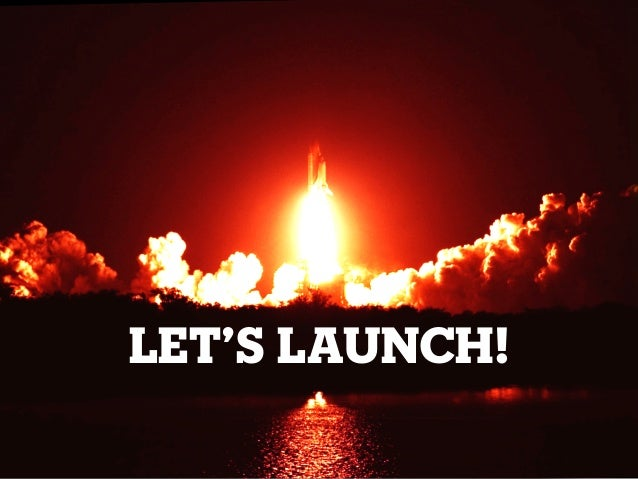 LET'S LAUNCH!