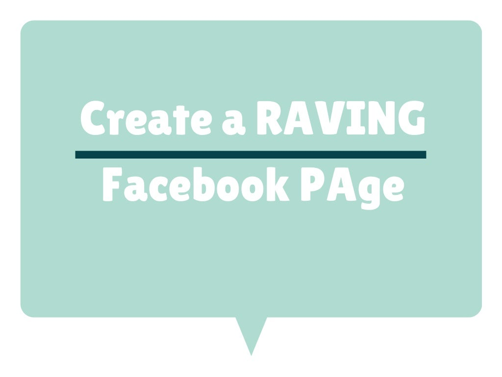 How to Create a Raving Facebook Page