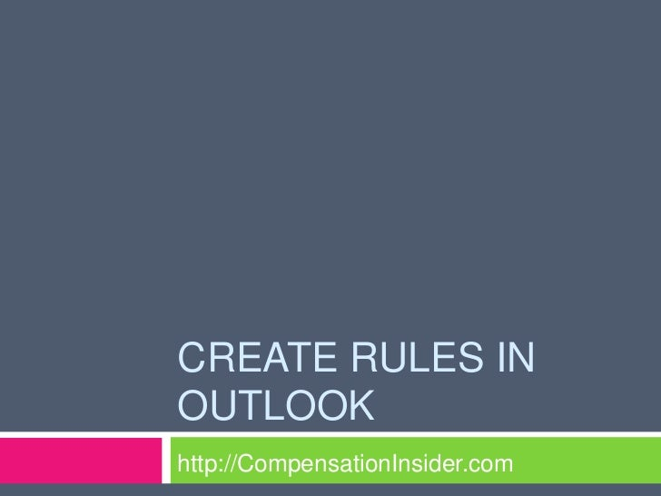 CREATE RULES INOUTLOOKhttp://CompensationInsider.com