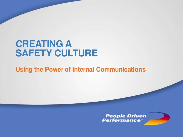 CREATING ASAFETY CULTUREUsing the Power of Internal Communications
