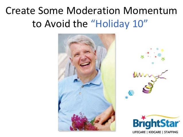 """Create Some Moderation Momentum     to Avoid the """"Holiday 10"""""""