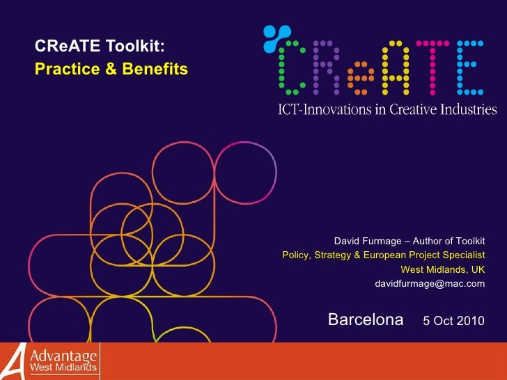 CReATE Toolkit:  Practice & Benefits David Furmage – Author of Toolkit Policy, Strategy & European Project Specialist West...