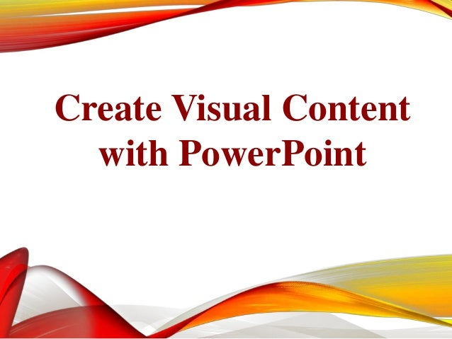 Create Visual Content with PowerPoint