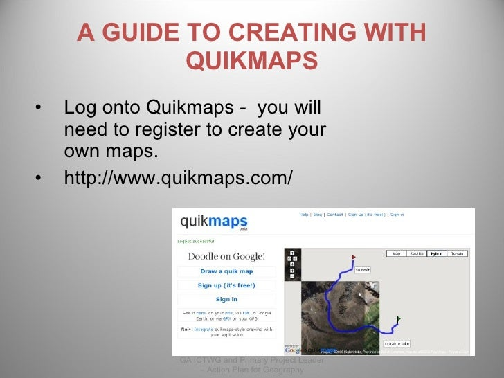 A GUIDE TO CREATING WITH QUIKMAPS <ul><li>Log onto Quikmaps -  you will need to register to create your own maps. </li></u...