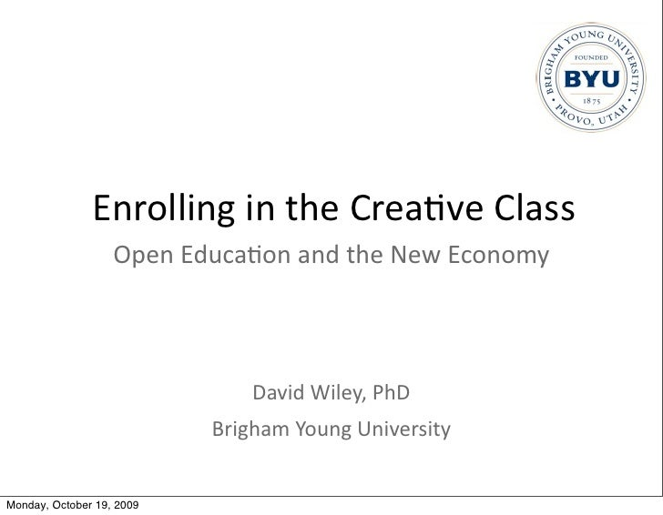 Enrolling	   in	   the	   Crea.ve	   Class                    Open	   Educa.on	   and	   the	   New	   Economy            ...
