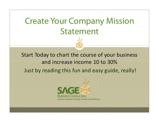 Create Your Company Mission Statement Start Today to chart the course of your business  and increase income 10 to 30% Just...