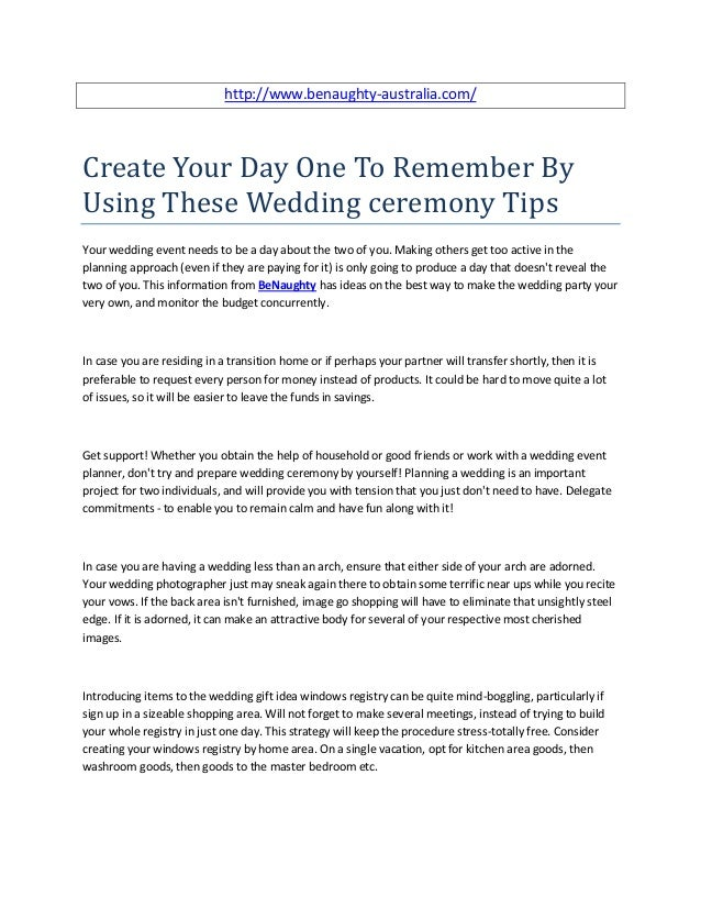 http://www.benaughty-australia.com/Create Your Day One To Remember ByUsing These Wedding ceremony TipsYour wedding event n...