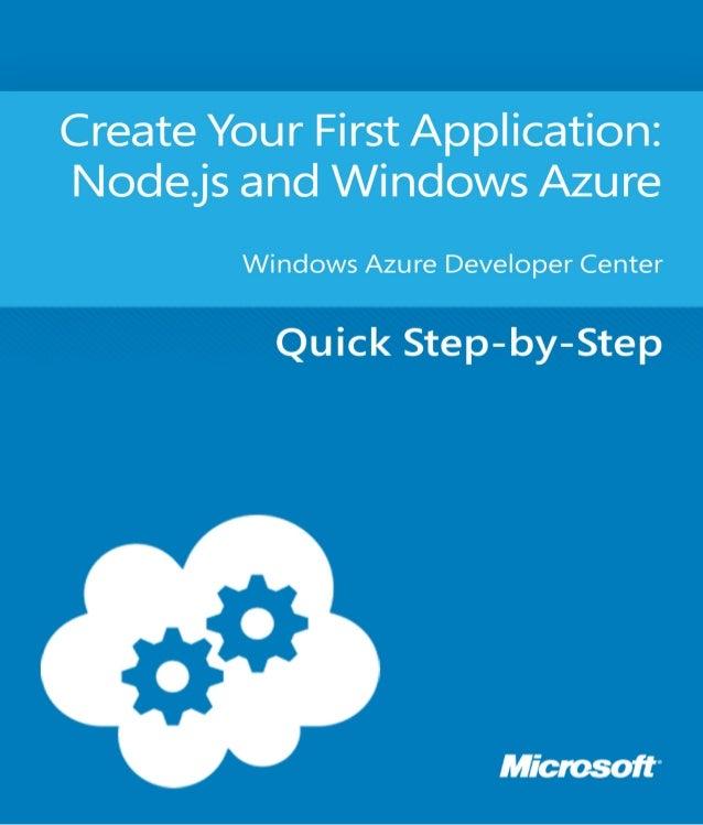 Create Your First Application:Node.js and Windows AzureWindows Azure Developer CenterSummary: Create your first applicatio...