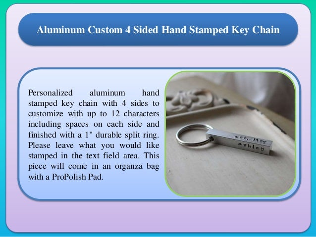 Personalized aluminum hand stamped key chain with 4 sides to customize with up to 12 characters including spaces on each s...