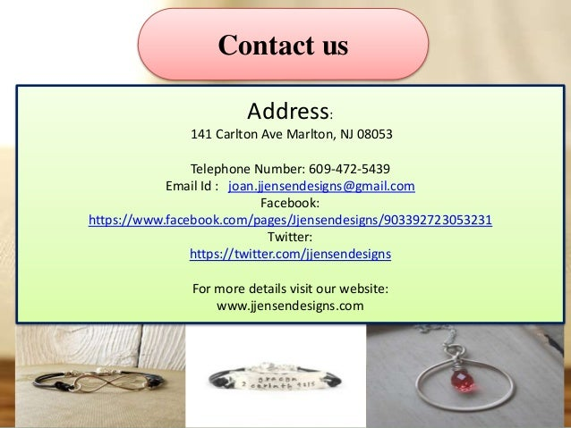 Contact us Address: 141 Carlton Ave Marlton, NJ 08053 Telephone Number: 609-472-5439 Email Id : joan.jjensendesigns@gmail....