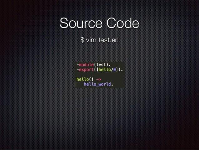 Source Code $ vim test.erl