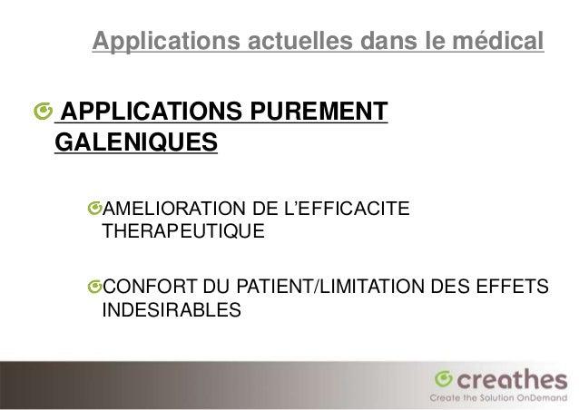 Applications actuelles dans le médicalAPPLICATIONS PUREMENTGALENIQUES  AMELIORATION DE L'EFFICACITE  THERAPEUTIQUE  CONFOR...