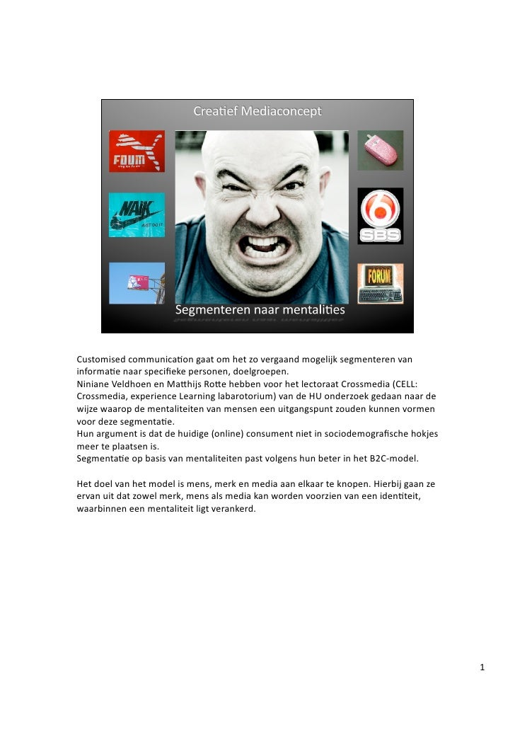 Customised  communica.on  gaat  om  het  zo  vergaand  mogelijk  segmenteren  van   informa.e  naar...