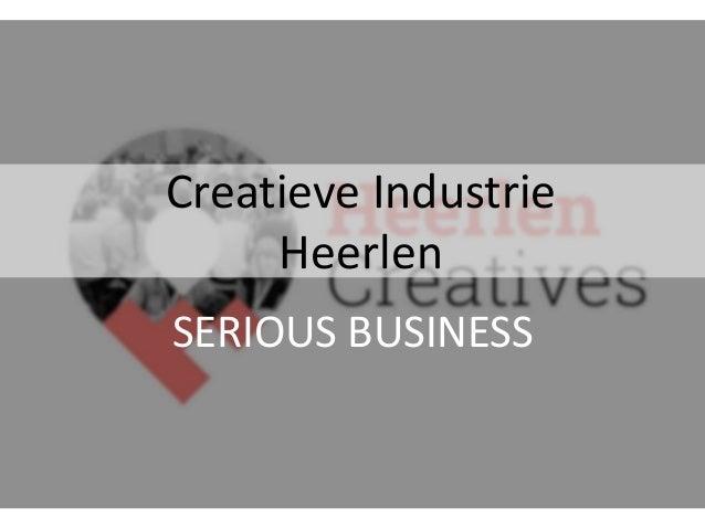 Creatieve Industrie Heerlen SERIOUS BUSINESS