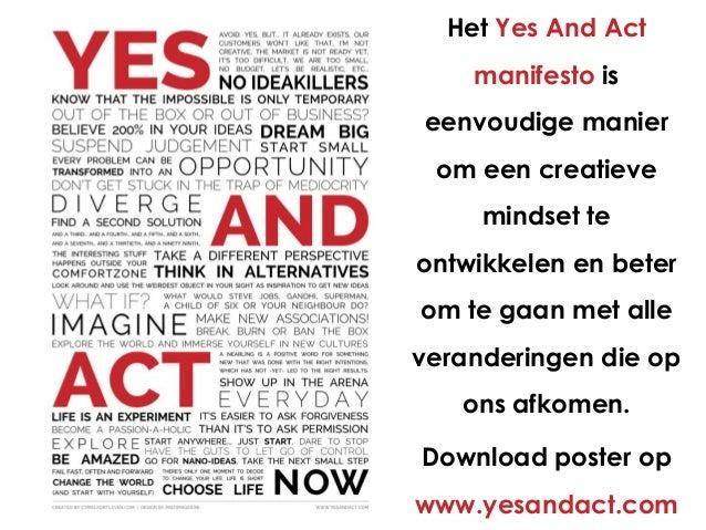 Het Yes And Act manifesto is eenvoudige manier om een creatieve mindset te ontwikkelen en beter om te gaan met alle verand...