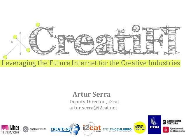Artur Serra Deputy Director , i2cat artur.serra@i2cat.net