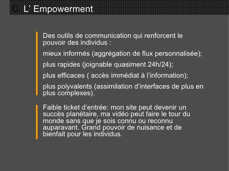 C.  L' Empowerment  Des outils de communication qui renforcent le pouvoir des individus : mieux informés (aggrégation de f...