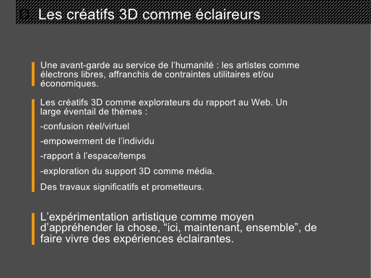 D.  Les créatifs 3D comme éclaireurs Une avant-garde au service de l'humanité : les artistes comme électrons libres, affra...