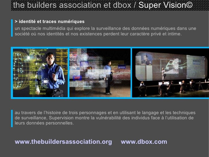 the builders association et dbox /  Super Vision © > identité et traces numériques un spectacle multimédia qui explore la ...