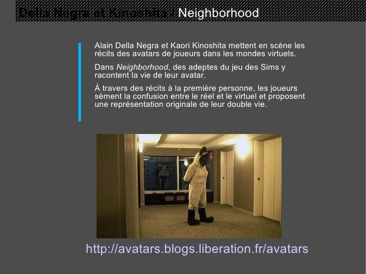 Della Negra et Kinoshita /   Neighborhood Alain Della Negra et Kaori Kinoshita mettent en scène les récits des avatars de ...