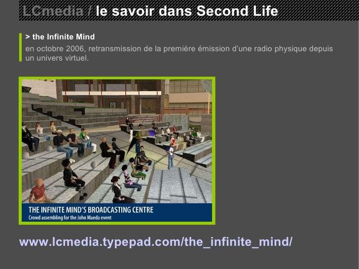 LCmedia /  le savoir dans Second Life > the Infinite Mind en octobre 2006, retransmission de la première émission d'une ra...