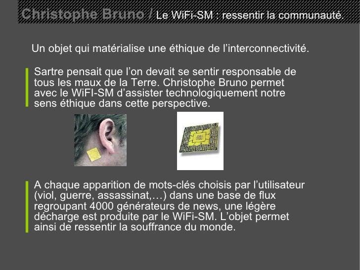 Christophe Bruno /   Le WiFi-SM : ressentir la communauté. Un objet qui matérialise une éthique de l'interconnectivité. Sa...