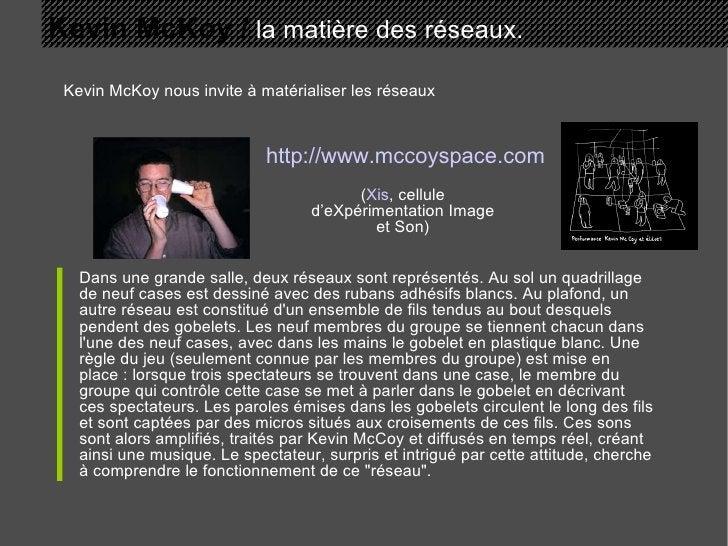 Kevin McKoy /  la matière des réseaux. Kevin McKoy nous invite à matérialiser les réseaux Dans une grande salle, deux rése...