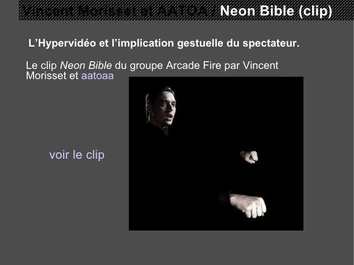 L'Hypervidéo et l'implication gestuelle du spectateur. Le clip  Neon Bible  du groupe Arcade Fire par Vincent Morisset et ...