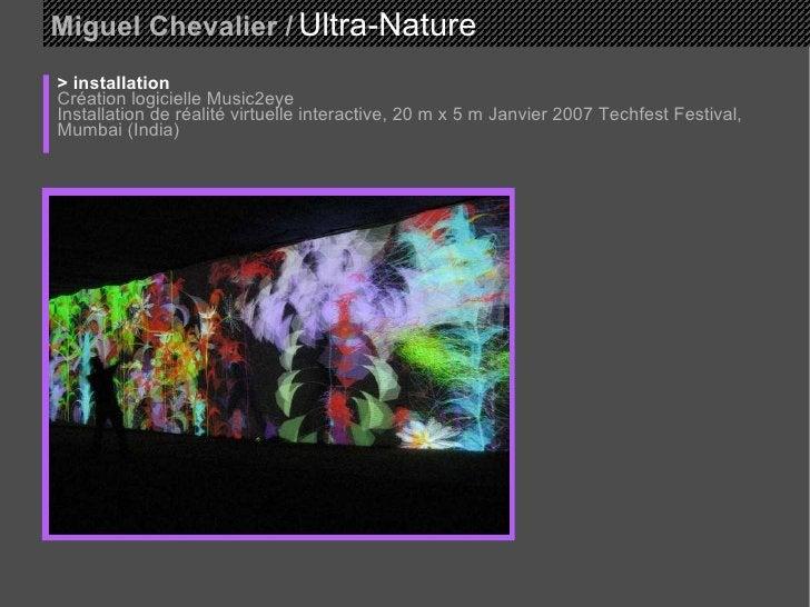 Miguel Chevalier  /   Ultra-Nature  > installation Création logicielle Music2eye  Installation de réalité virtuelle intera...