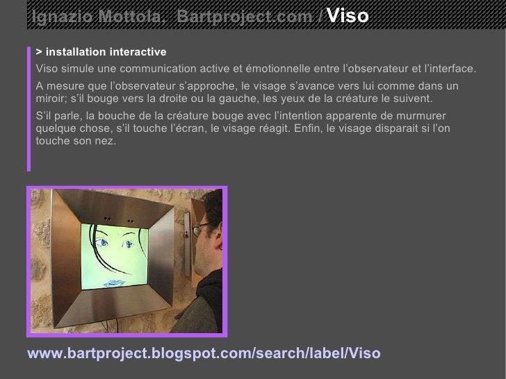 Ignazio Mottola,  Bartproject.com /   Viso  > installation interactive Viso simule une communication active et émotionnell...