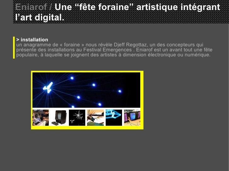 """Eniarof /  Une """"fête foraine"""" artistique intégrant l'art digital. > installation un anagramme de « foraine » nous révèle D..."""