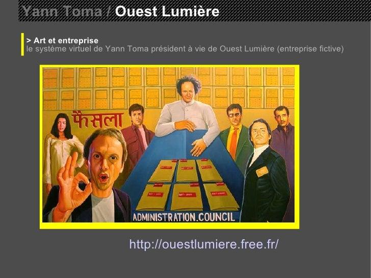 Yann Toma /  Ouest Lumière  > Art et entreprise le système virtuel de Yann Toma président à vie de Ouest Lumière (entrepri...