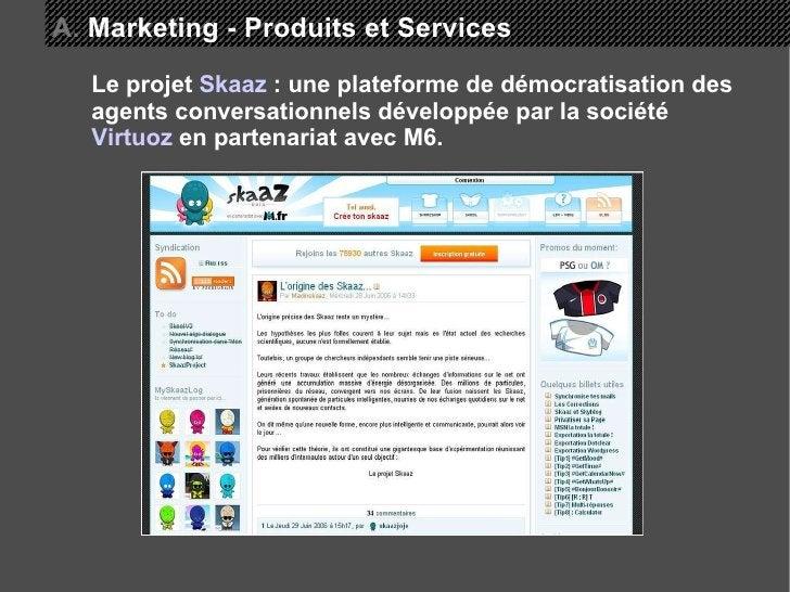 A.  Marketing - Produits et Services Le projet  Skaaz  : une plateforme de démocratisation des agents conversationnels dév...