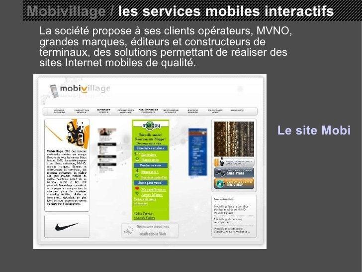 Mobivillage /  les services mobiles interactifs La société propose à ses clients opérateurs, MVNO, grandes marques, éditeu...