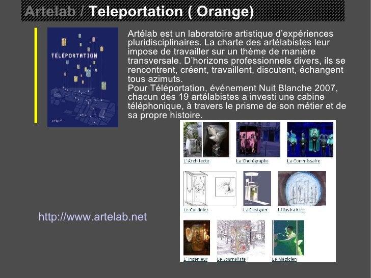 Artelab /  Teleportation ( Orange)  Artélab est un laboratoire artistique d'expériences pluridisciplinaires. La charte des...