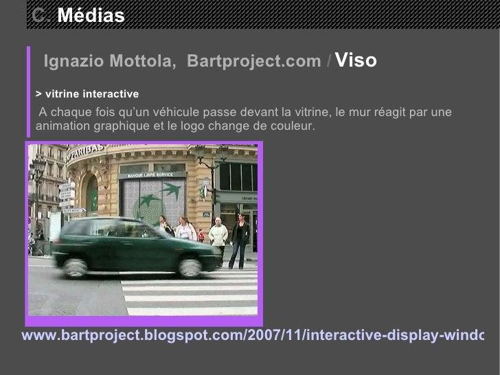 Ignazio Mottola,  Bartproject.com   /   Viso  > vitrine interactive A chaque fois qu'un véhicule passe devant la vitrine, ...
